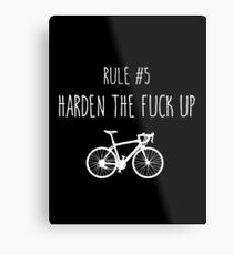 Rule 5 – Harden the fuck up Metal Print