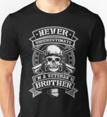 Never Underestimate I Am A Veteran's Brother Unisex T-Shirt