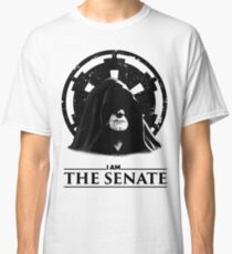 """I AM THE SENATE!"" Star Wars Prequel Meme Classic T-Shirt"