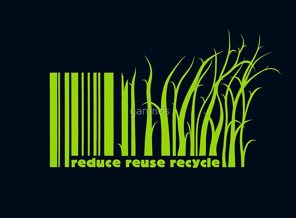 Reduce reuse recycle by yanmos