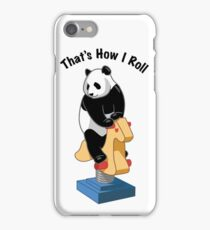 Panda Bear That's How I Roll iPhone Case/Skin