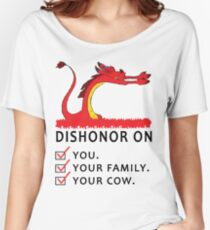 Dishonor on you your family your cow Women's Relaxed Fit T-Shirt