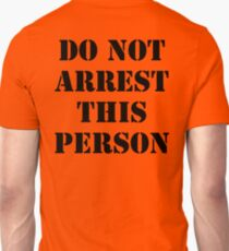 DO NOT ARREST THIS PERSON T-Shirt