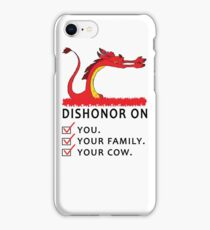 Dishonor on you your family your cow iPhone Case/Skin