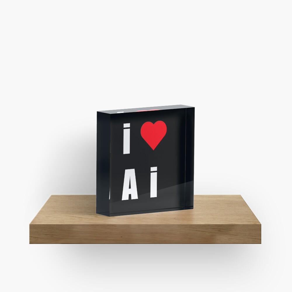 I love AI Acrylic Block