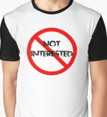 Not Interested Graphic T-Shirt