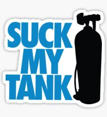 Suck my tank Sticker