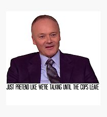 The Only Person Who Ever Stole from Creed Bratton Photographic Print