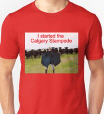I Started The Calgary Stampede Unisex T-Shirt