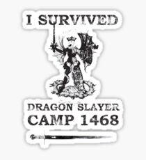 Dragon Slayer Camp 1468 Sticker