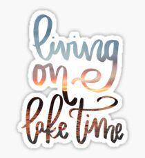 Living on Lake Time Sticker