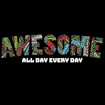 Awesome All Day Everyday Word Cloud by 3js-unlimited