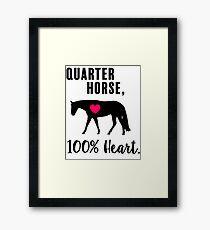 Quarter Horse, 100% Heart! - Western Pleasure Edition Framed Print