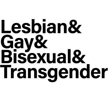 Lesbian & Gay & Bisexual & Transgender (Black) by sergiovarela