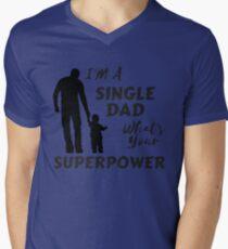 Single Parent I'm A Single Dad What's Your Superpower Men's V-Neck T-Shirt