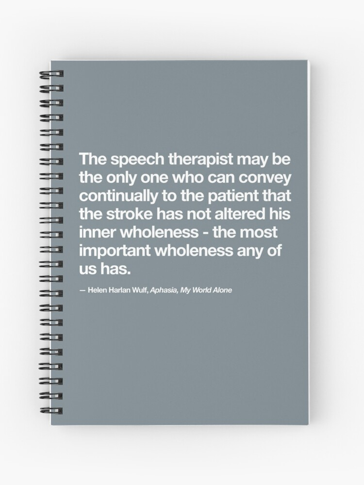 Speech therapy quote about aphasia | Spiral Notebook