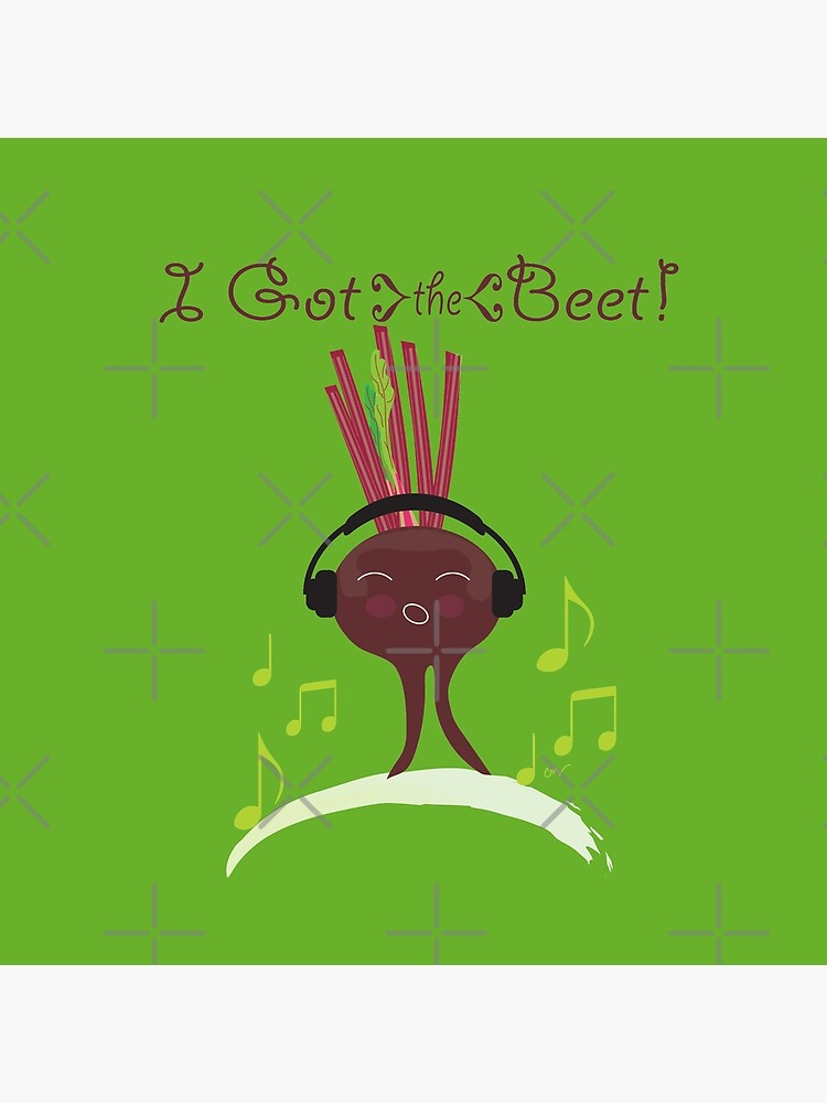 I Got The Beet by CreativeContour
