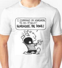 Homework Be Done Unisex T-Shirt