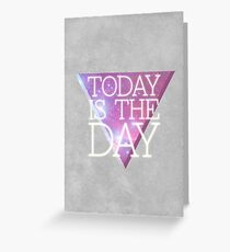 today_is_the_day Greeting Card