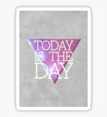 today_is_the_day Sticker
