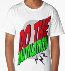 Do the mutilation Long T-Shirt