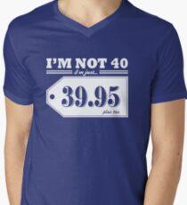 I'm not 40... Men's V-Neck T-Shirt