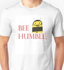 Bee HUMBLE. 2 Unisex T-Shirt