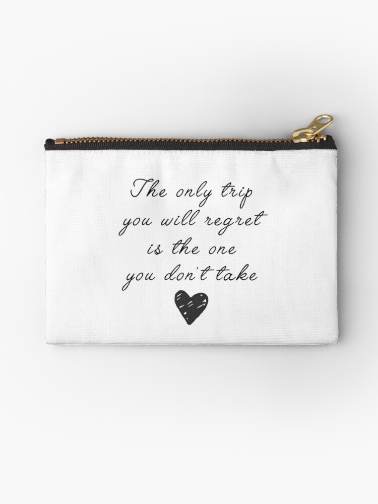Travel Quotes The Only Trip You Will Regret Studio Pouches By