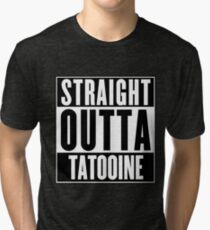 Straight Outta Tatooine (Star Wars) - T-shirt Tri-blend T-Shirt