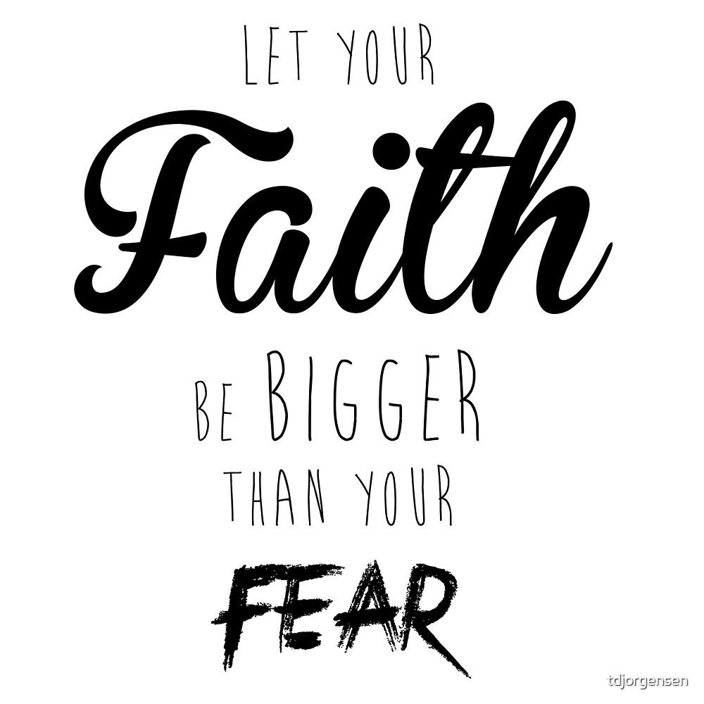 Faith Over Fear by tdjorgensen