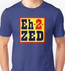 Eh -2- Zed - T-shirt Unisex T-Shirt