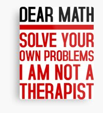 Love mathematic, solve your problems yourself! Metal Print
