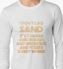 """I Don't Like Sand"" Prequel Meme Long Sleeve T-Shirt"