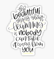 The Beautiful Thing About Learning Sticker