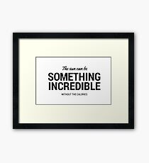 The sun can be something incredible Framed Print