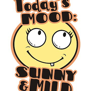 Mood emoji smiley Today's Mood Sunny and Mild by BigMRanch