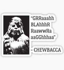 Chewie Quote Sticker