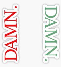 """""""DAMN."""" Sticker Sticker"""