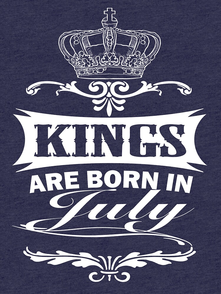 Kings Are Born In July t-shirt by RithaMatch