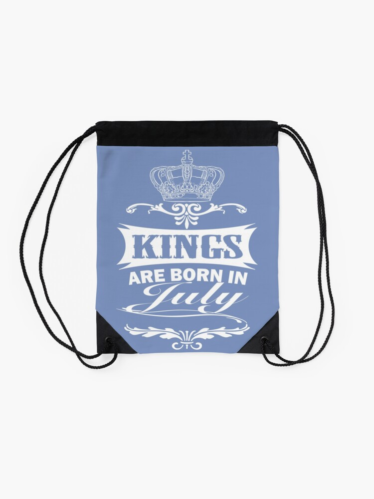 Alternate view of Kings Are Born In July t-shirt Drawstring Bag