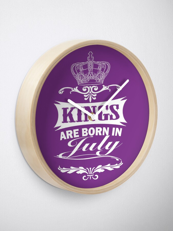 Alternate view of Kings Are Born In July t-shirt Clock