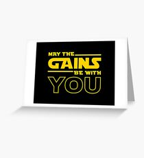 May The Gains Be With You Greeting Card