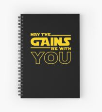 May The Gains Be With You Spiral Notebook