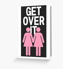 get over it - gay, lesbian Greeting Card