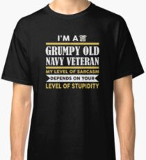 I'm A Grumpy Old Navy Veteran My Level Of Sarcasm Depends On Classic T-Shirt