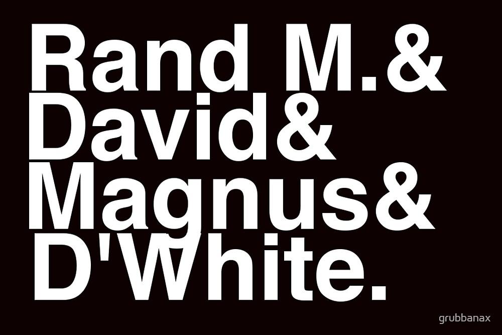 ∑gg√e|n: D'White, Rand M., David and Magnus by grubbanax
