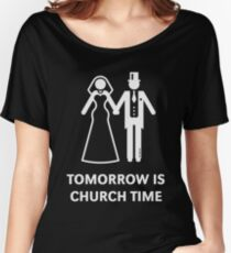 Tomorrow Is Church Time! (Stag Party / Hen Night / White) Women's Relaxed Fit T-Shirt