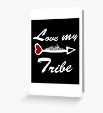 Love my Tribe Greeting Card