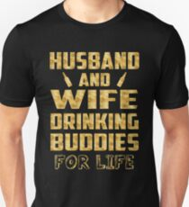 Husband and wife drinking buddies for life Unisex T-Shirt
