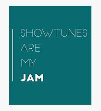 Showtunes Are My Jam Photographic Print